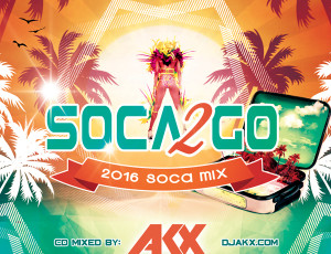 Soca 2 Go 2016 CD Available Now!